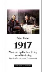 1917 Vom europäischen Krieg zum Weltkrieg