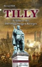 Tilly - Feldherr des Dreißigjährigen Krieges -
