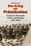 Der Krieg des Präsidenten - Franklin D Roosevelt -